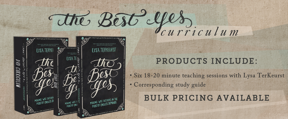 The Best Yes by Lysa TerKeurst | Making wise decisions in the midst of  endless demands